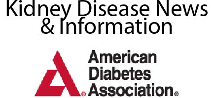 American Diabetes Association Kidney Disease News and Information link